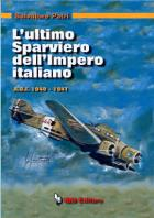 25778 - Patri, S. - Ultimo sparviero dell'Impero italiano. AOI 1940-1941 (L')