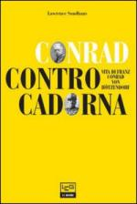 25792 - Sondhaus, L. - Conrad contro Cadorna. Vita di Franz Conrad Von Hoetzendorf