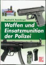 25798 - Rosenberger, M.R. - Waffen und Einsatzmunition der Polizei