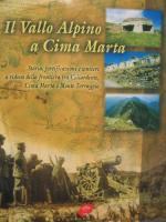25817 - Bagnaschino, D. - Vallo Alpino a Cima Marta. Storia, fortificazioni e sentieri a ridosso della frontiera tra Collardente, Cima Marta e Monte Torraggio