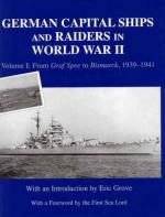 25833 - Grove, E. cur - German Capital Ships and Raiders in World War II Vol I: From Graf Spee to Bismarck 1939-1941