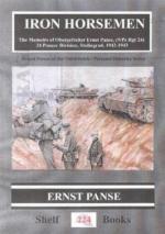 25839 - Panse, E. - Iron Horsemen: The Memoirs of Obergefreiter Ernst Panse (9./Pz Rgt 24) ULTIME COPIE !!!