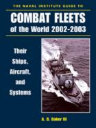 25993 - Baker, A.D. III - Naval Institute Guide to Combat Fleets of the World 2002-2003