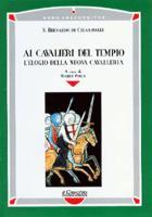 26001 - Bernardo di Chiaravalle, M. cur - Ai cavalieri del Tempio. L'elogio della nuova cavalleria