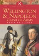26006 - Neillands, R. - Wellington and Napoleon. Clash of Arms