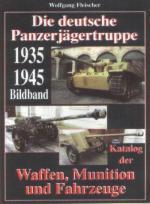 26072 - Fleischer, W. - Deutsche Panzerjaegertruppe 1935 1945 Bildband. Katalog der Waffen, Munition und Fahrzeuge (Die)