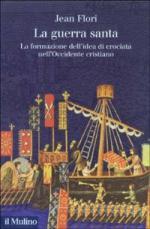 26099 - Flori, J. - Guerra santa. La formazione dell'idea di crociata nell'Occidente cristiano (La)