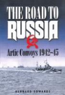26135 - Edwards, B. - Road to Russia. Arctic Convoys 1942 (The)