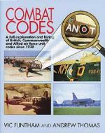 26153 - Flintham-Thomas, V.-A. - Combat Codes. A full explanation and listing of British, Commonwealth and Allied air force unit codes since 1938