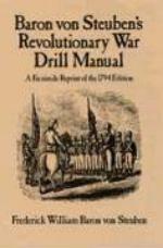 26165 - von Seuben, F.W. - Baron von Steuben's Revolutionary War Drill Manual: A Facsimile Reprint of the 1794 Edition
