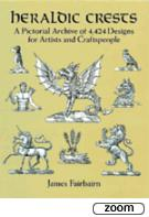 26170 - Fairbairn, J. - Heraldic Crests: A Pictorial Archive of 4,424 Designs for Arts and Craftspeople
