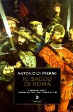26181 - Di Pierro, A. - Sacco di Roma. 6 maggio 1527: l'assalto dei lanzichenecchi (Il)