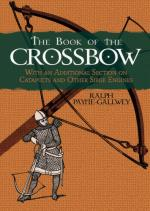 26188 - Payne Gallwey, R. - Book of the Crossbow. With an Additional Section on Catapults and Other Siege Engines (The)