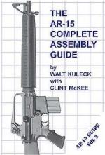 26210 - Duff-Kuleck, S.-W. - AR-15 Complete Assembly Guide. How to build your own AR-15 (The)
