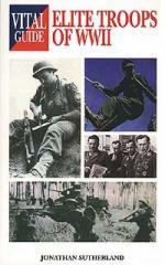 26232 - Sutherland, J. - Vital Guide: Elite Troops of WWII