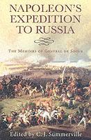 26237 - Summerville, C.J. cur - Napoleon's Expedition to Russia. The Memoirs of General de Segur