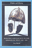 26319 - Halsall, G. - Warfare and Society in the Barbarian West 450-900