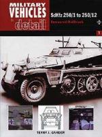 26340 - Gander, T. - SdKfz 250/1 to 250/12 Armoured Halftrack - Vehicles in Detail 1
