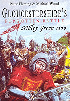26355 - Fleming-Wood, P.-M. - Glouchestershire's forgotten Battle. Nibley Green 1476