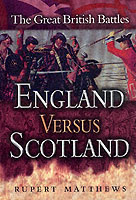 26356 - Matthews, R. - England versus Scotland - The Great British Battles