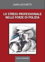 26382 - Lucchetti, L. - Stress professionale nelle Forze di Polizia