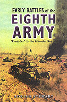26444 - Stewart, A. - Early Battles of Eight Army. Crusader to the Alamein Line 1941-1942