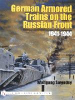 26452 - Sawodny, W. - German Armored Trains on the Russian Front 1941-1944