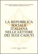26461 - AAVV,  - Repubblica Sociale Italiana nelle lettere dei suoi caduti (La)