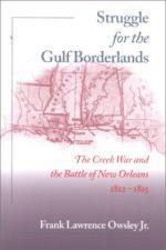 26463 - Owsley, F.L. - Struggle for the Gulf Borderlands. The Creek War and the Battle of New Orleans 1812-1815