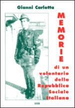 26468 - Carlotta, G. - Memorie di un volontario della Repubblica Sociale Italiana