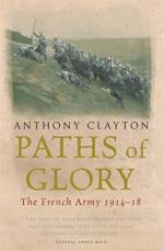 26477 - Clayton, A. - CHECK Paths of Glory. The French Army 1914-18