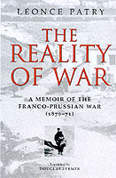 26479 - Patry, L. - Reality of War. A Memoir of the Franco-Prussian War (The)