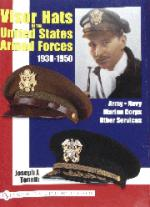 26518 - Tonelli, J.J. - Visor Hats of the United States Armed Forces 1930-1945 Army, Navy, Marine Corps, Other Services