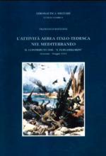 26521 - Mattesini, A. - Attivita' aerea italo-tedesca nel Mediterraneo. Il contributo del X Fliegerkorps gennaio-maggio 1941
