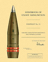 26583 - Intelligence Service,  - Handbook of Enemy Ammunition Pamphlet No 15: German Ammunition Markings and Nomenclature
