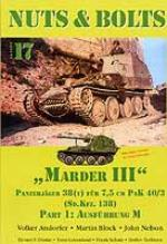 26589 - Andorfer-Block-Nelson, V.-M.-J. - Nuts and Bolts 17: Marder III Panzerjaeger 38(t) fuer 7,5 cm PzK 40/3 (Sd.Kfz. 138) Part 1: Ausfuehrung M