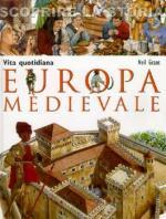26666 - Grant, N. - Europa Medievale. Vita quotidiana