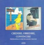 26675 - AAVV,  - Credere, obbedire, convincere. Comunicazione e propaganda 1943-1945