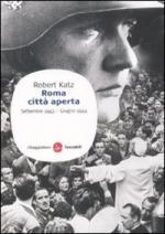 26676 - Katz, R. - Roma citta' aperta. Settembre 1943-Giugno 1944