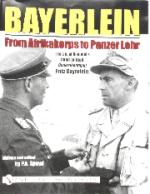 26688 - Spayd, P.A. cur - Bayerlein. From Afrikakorps to Panzer Lehr the life of Rommel's Staff Generalleutnant Fritz Bayerlein