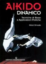 26808 - Shioda, G. - Aikido dinamico. Tecniche di base e applicazioni pratiche