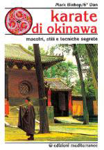 26868 - Bishop, M. - Karate di Okinawa. Maestri, stili e tecniche segrete