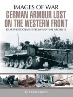 26930 - Carruthers, B. - Images of War. German Armour Lost on the Western Front