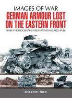 26931 - Carruthers, B. - Images of War. German Armour Lost in Combat on the Eastern Front