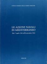 26982 - Fioravanzo, G. cur - Azioni navali in Mediterraneo dal 1 aprile 1941 all'8 settembre 1943