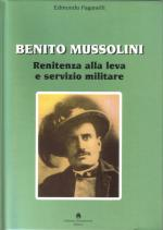 27003 - Paganelli, E. - Benito Mussolini. Renitenza alla leva e servizio militare
