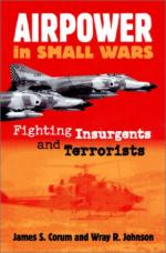 27039 - Corum-Johnson, J.S.-W.R. - Airpower in small Wars. Fighting the Insurgents and Terrorists
