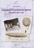 27051 - Marchetti, A. - Alberto Santos Dumont Pioniere del volo