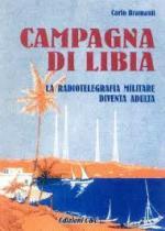 27053 - Bramanti, C. - Campagna di Libia. La radiotelegrafia militare diventa adulta