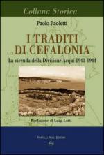 27054 - Paoletti, P. - Traditi di Cefalonia. La vicenda della Divisione Acqui 1943-1944 (I)